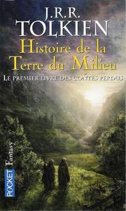 Histoire de la Terre du Milieu. Le premier Livre des contes perdus