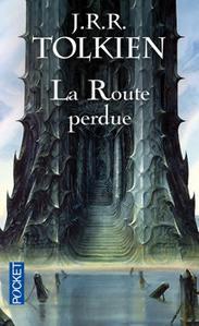 La Route perdue et autres textes - Langues et légendes avant Le Seigneur des Anneaux