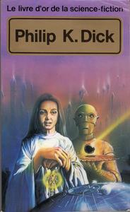 Le Livre d'Or de la science-fiction : Philip K. Dick