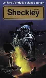 Le Livre d'Or de la science-fiction : Robert Sheckley