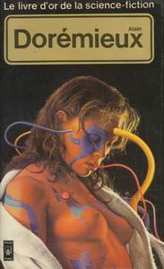 Le Livre d'Or de la science-fiction : Alain Dorémieux