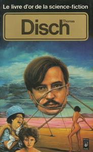 Le Livre d'Or de la science-fiction : Thomas Disch