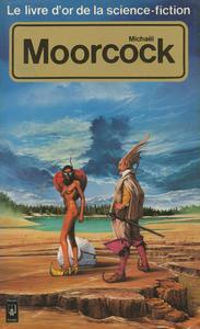 Le Livre d'Or de la science-fiction : Michaël Moorcock