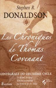 Les Chroniques de Thomas Covenant - l'intégrale du deuxième cycle