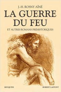 La Guerre du feu et autres romans préhistoriques