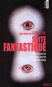 Suite fantastique - Onze nouvelles de Charles Nodier à Roland Topor